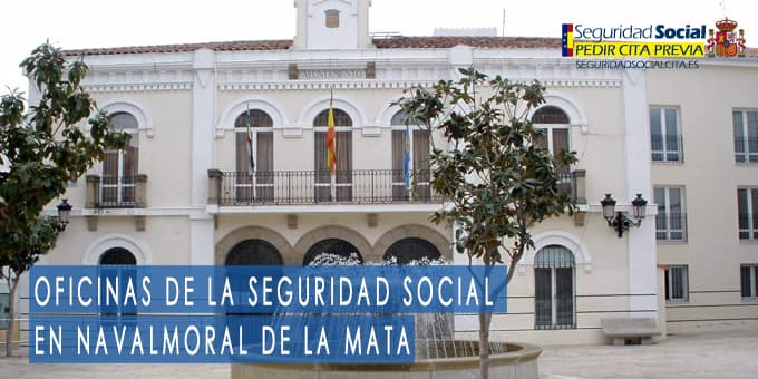 oficina seguridad social Navalmoral de la Mata