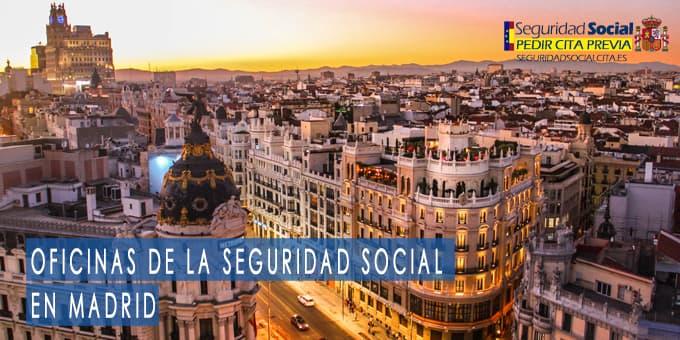 oficina seguridad social Madrid