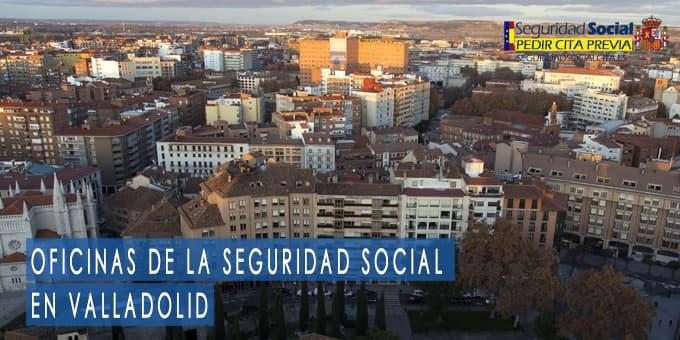 oficina seguridad social Valladolid
